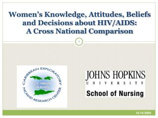 Women�s Knowledge, Attitudes, Beliefs and Decisions about HIV/AIDS: A Cross National Comparison