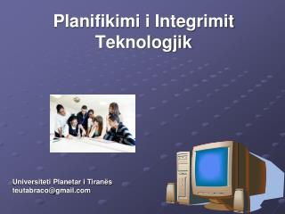 Planifikimi i Integrimit Teknologjik