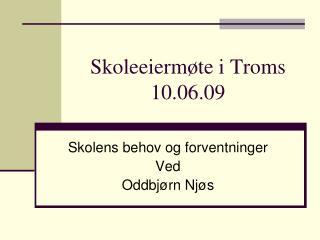 Skoleeiermøte i Troms 10.06.09