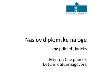 Naslov diplomske naloge
