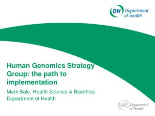 Human Genomics Strategy Group: the path to implementation