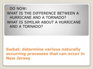 Swbat: determine various naturally occurring processes that can occur in New Jersey