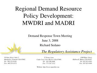 Regional Demand Resource Policy Development:  MWDRI and MADRI