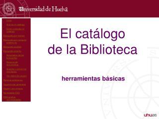 El cat�logo de la Biblioteca
