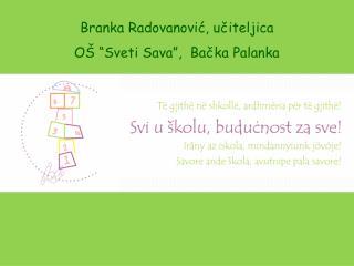 """Branka Radovanović, učiteljica OŠ """"Sveti Sava"""",  Bačka Palanka"""