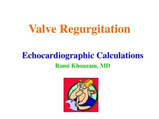 Valve Regurgitation