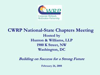 CWRP National-State Chapters Meeting  Hosted by Hunton & Williams, LLP 1900 K Street, NW