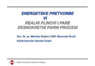 ENERGETSKE PRETVORBE VI REALNI PLINOVI I PARE DESNOKRETNI PARNI PROCESI