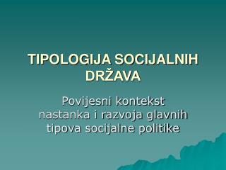 TIPOLOGIJA SOCIJALNIH DRŽAVA