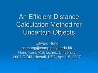 An Efficient Distance Calculation Method for Uncertain Objects