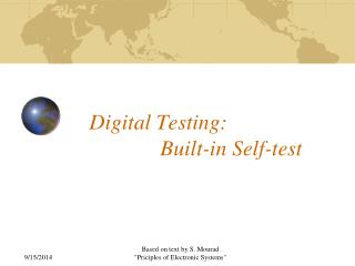 Digital Testing:  		Built-in Self-test