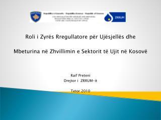 Raif Preteni Drejtor  i   ZRRUM-it Tetor 2010