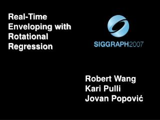 Real-Time Enveloping with Rotational Regression