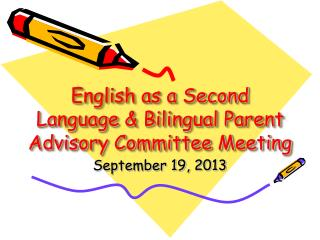 English as a Second Language & Bilingual Parent Advisory Committee Meeting
