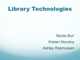 Library Technologies