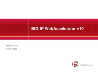 BIG-IP WebAccelerator v10