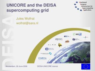 UNICORE and the DEISA supercomputing grid