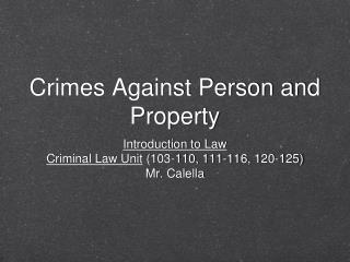 Crimes Against Person and Property