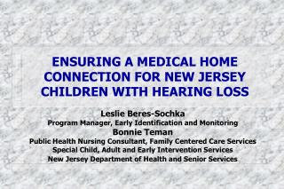 ENSURING A MEDICAL HOME CONNECTION FOR NEW JERSEY CHILDREN WITH HEARING LOSS