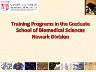 Training Programs in the Graduate School of Biomedical Sciences Newark Division