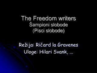 The Freedom writers Šampioni slobode (Pisci slobode)