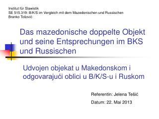 Das mazedonische doppelte Objekt und seine Entsprechungen im BKS und Russischen