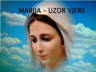 MARIJA – UZOR VJERE