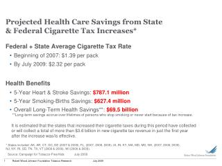 Projected Health Care Savings from State & Federal Cigarette Tax Increases*