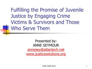 Presented by: ANNE SEYMOUR annesey@atlantech justicesolutions