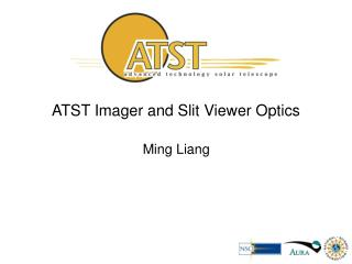 ATST Imager and Slit Viewer Optics