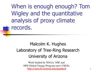 When is enough enough Tom Wigley and the quantitative analysis of proxy climate records.