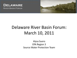 Delaware River Basin Forum: March 10, 2011
