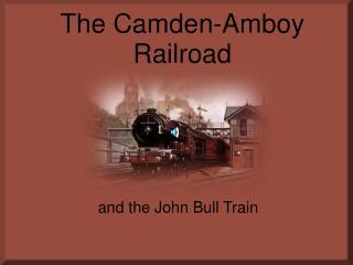 The Camden-Amboy Railroad