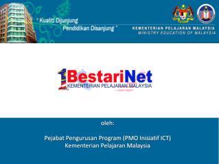 oleh: Pejabat Pengurusan Program (PMO Inisiatif ICT) Kementerian Pelajaran Malaysia