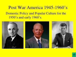 Post War America 1945-1960's