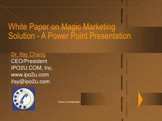 White Paper on Magic Marketing Solution - A Power Point Presentation