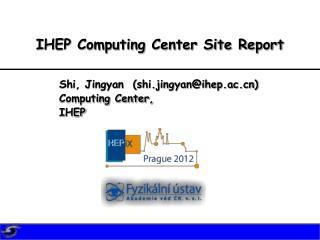 IHEP Computing Center Site Report