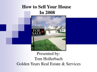 How to Sell Your House  In 2008