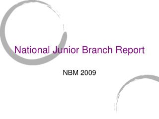 National Junior Branch Report