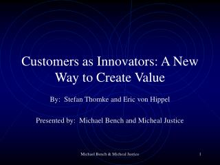 Customers as Innovators: A New Way to Create Value
