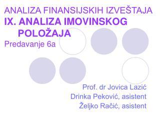ANALIZA FINANSIJSKIH IZVE�TAJA IX . ANALIZA IMOVINSKOG      POLO�AJA Predavanje 6a