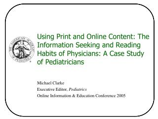 Michael Clarke Executive Editor,  Pediatrics Online Information & Education Conference 2005