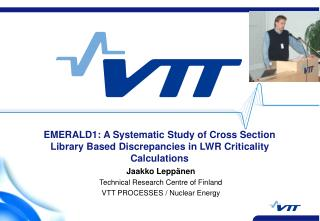 Jaakko Leppänen Technical Research Centre of Finland VTT PROCESSES / Nuclear Energy