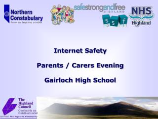 Internet Safety Parents / Carers Evening Gairloch High School