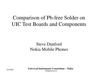 Comparison of Pb-free Solder on UIC Test Boards and Components