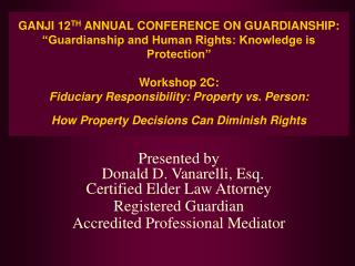 Presented by                      Donald D. Vanarelli, Esq.  Certified Elder Law Attorney
