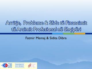 Arritje ,  Probleme  & Sfida  të Financimit të Arsimit Profesional në Shqipëri