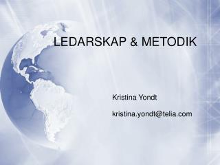 LEDARSKAP & METODIK