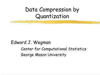 Data Compression by Quantization