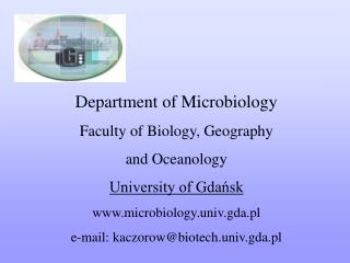 Department of Microbiology Faculty of Biology, Geography  and Oceanology University of Gdańsk